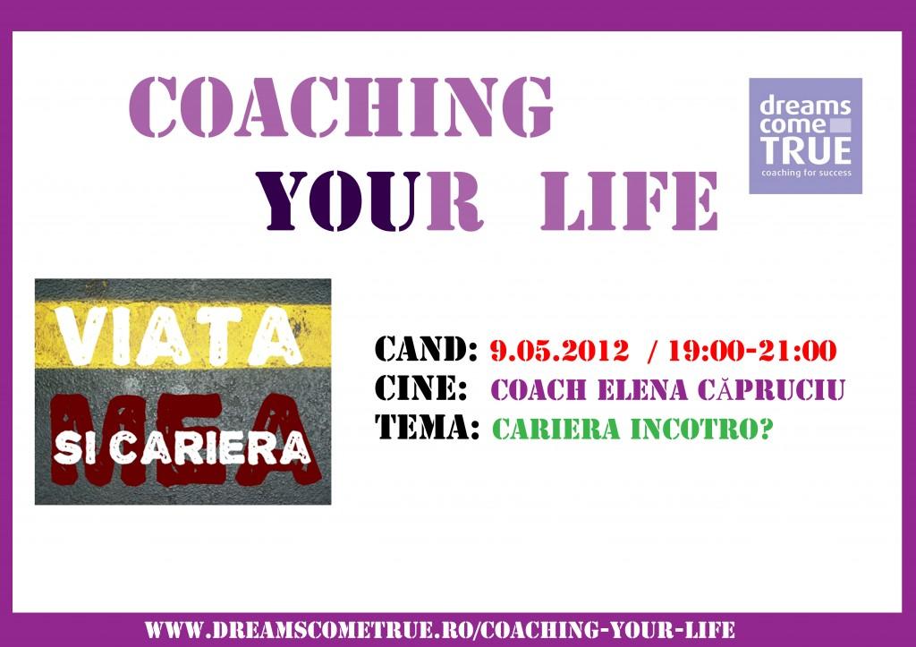 Coaching your Life - Cariera incotro_editie_Bucuresti_2012